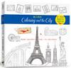 旅人時光Coloring and the City: 第一本以環遊世界為主題的舒壓著色書